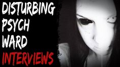 Disturbing Psych Ward Interviews Narrated – Scary Stories
