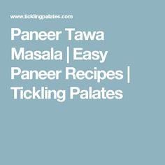 Paneer Tawa Masala   Easy Paneer Recipes   Tickling Palates