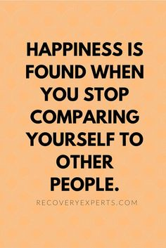 HAPPINESS AND COMPARING YOURSELF TO OTHERS