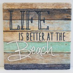 Life is Better at the Beach Absorbent Beverage Coaster - Beach Cottage Coasters - California Seashell Co