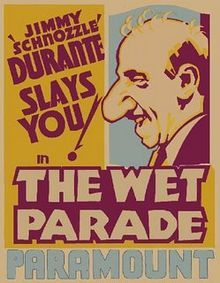 The Wet Parade is a 1932 film directed by Victor Fleming based on a 1931 novel by Upton Sinclair, starring Robert Young, Myrna Loy, Walter Huston, and Jimmy Durante.