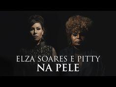 Elza Soares e Pitty - Na Pele (Videoclipe Oficial)