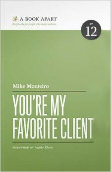 You're My Favorite Client: Mike Monteiro: 9781937557140: Amazon.com: Books