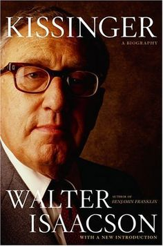 Kissinger: A Biography by Walter Isaacson. $12.94. Save 41% Off!. http://www.letrasdecanciones365.com/detailb/dpaps/0a7p4s3j2p8g6a9j7l9e.html. Author: Walter Isaacson. Publisher: Simon & Schuster (September 27, 2005). Publication Date: September 27, 2005. By the time Henry Kissinger was made secretary of state in 1973, he had become, according to the Gallup Poll, the most admired person in America and one of the most unlikely celebrities ever to ...