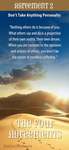 Reduce your stress! Enhance your interactions with yourself and others by learning (or reviewing) The Four Agreements by Don Miguel Ruiz. This is Agreement 2.