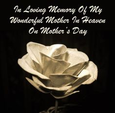 Happy mothers day to mom images quotes poems. I miss you very much mom and i love you forever.