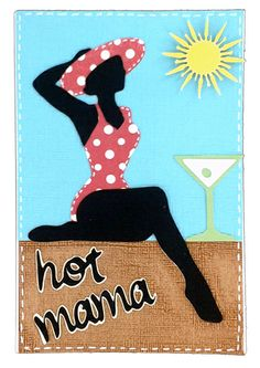 "This fun card was created using the Suburbia Cricut  Cartridge. The overall size of the card is 4 x 6 and the lady is cut out at 5"". The sun, hot mama and drink were all  cut out at 1.5""   Super Easy and fun Card"