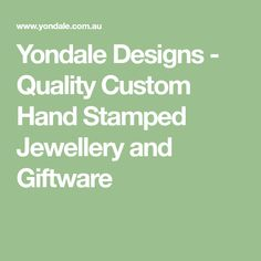 Yondale Designs - Quality Custom Hand Stamped Jewellery and Giftware