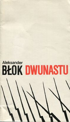 """Dwunastu"" Aleksander Błok Cover by Stefan Bernaciński Published by Wydawnictwo Iskry 1977"