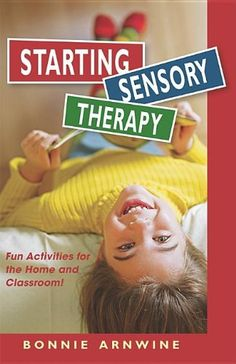 Starting Sensory Therapy: Fun Activities for the Home and Classroom!Book recommended by The Sensory Spectrum-  Pinned by SOS Inc. Resources @SOS Inc. Resources.