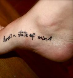 Foot tattoo . Placement- not the saying