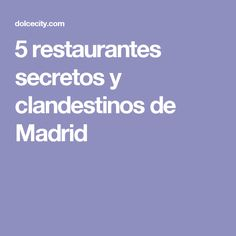 5 restaurantes secretos y clandestinos de Madrid