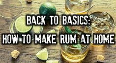 In essence, rum is just molasses, sugar, yeast and water. That's it. Of course, if you want to make it a spiced rum, you're going to need to add those......