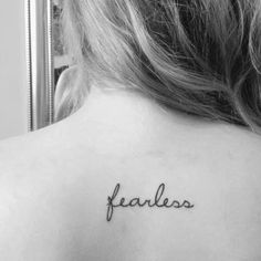 i would definitely get this on my wrist...just so that it would remind me to always be 'FEARLESS