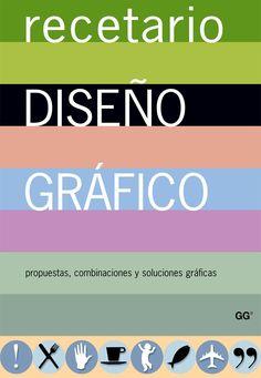 KOREN y WIPPO   Recetario de Diseño Gráfico. Propuestas, Combinaciones y Soluciones Gráficas   GG