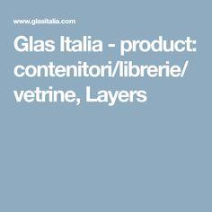 Glas Italia - product: contenitori/librerie/vetrine, Layers