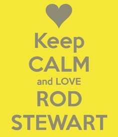 i+love+rod+stewart | Nobody has voted for this poster yet. Why don't you?