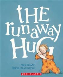 The Runaway Hug by Nick Bland and illustrated by Freya Blackwood. A heartwarming, cozy story that celebrates family affection and the importance of giving back a hug.
