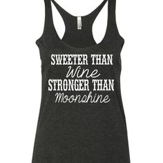 Sweeter Than Wine Stronger Than Moonshine Tank Top. Country tank top. Wine tank top. Wine shirt. Moonshine tank top. Moonshine shirt by SouthernCharme