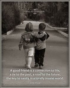 Inspirational, Motivational, Spiritual Quotes and Poetry Bestest Friend, Best Friend Quotes, Best Quotes, Life Quotes, Childhood Friendship Quotes, True Friends, Best Friends, Self Love Tattoo, Good Thoughts