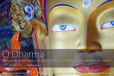 """""""O Dharma nunca deve ser para o nosso Espírito, um fardo, nem sofrimento, nem um sacrifício."""" — Simhananda - Veja mais sobre Espiritualidade & Autoconhecimento no blog: http://sobrebudismo.com.br/"""