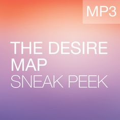 The Desire Map: Sneak Peak by Danielle LaPorte by Danielle LaPorte, via SoundCloud