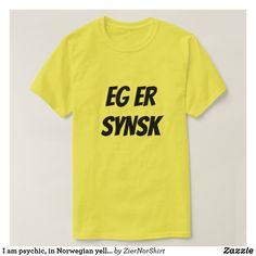 Ich bin, im norwegischen Gelb psychisch T-Shirt Foreign Words, Word Sentences, Yellow T Shirt, Tshirt Colors, Fitness Models, Never, T Shirts For Women, Casual, Language
