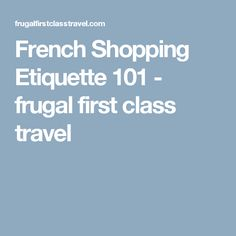 French Shopping Etiquette 101 - frugal first class travel
