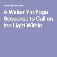 A Winter Yin Yoga Sequence to Call on the Light Within