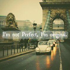 Não sou perfeita, sou original! (;