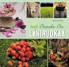 Kansikuva Onneks on lähiruokaa Book Suggestions, Dog Food Recipes, Pets, Dog Recipes, Animals And Pets
