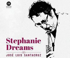José Luis Santacruz Stephanie Dreams