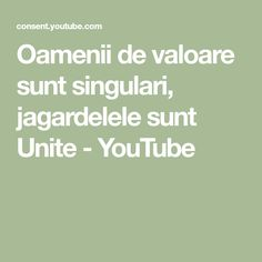 Oamenii de valoare sunt singulari, jagardelele sunt Unite - YouTube Math Equations, Youtube, Youtubers, Youtube Movies