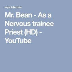 Bean - As a Nervous trainee Priest (HD)