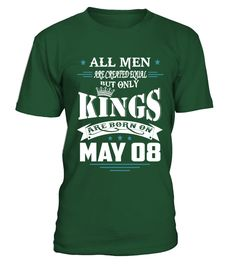 Kings are born on May 08  #gift #idea #shirt #image #funny #new #top #best #videogame #tvshow #like