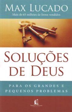 O livro Soluções de Deus (Max Lucado) da Editora Thomas Nelson oferece respostas para mais de 150 questões da vida, além de mostrar a importância da oração e de crer em um futuro melhor.