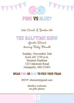 It's halftime! Football gender reveal party invitation in pink and blue. Such a cute idea !