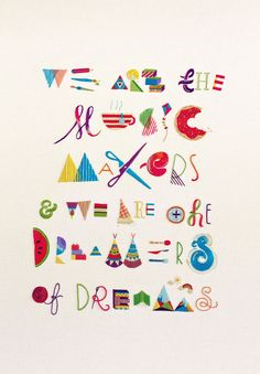"""Hand embroidered print. """"We are the music makers and we are the dreamers of dreams"""" is a quote taken from Ode by Arthur O'Shaughnessy via the film Willy Wonka & the Chocolate Factory. $80"""