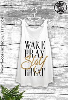 Wake Pray Slay Repeat Womens Summer Tank Top Beyonce Quote Shirt Party bachelorette Boho Bohemian Boho Chic Beach Tank White/Black+GOLD!  New Hot