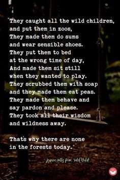 """This excerpt is from the children's book, """"Wild Child"""" by Jeanne Willis Angst Quotes, Poem Quotes, Great Quotes, Quotes To Live By, Life Quotes, Inspirational Quotes, Life Sayings, Awesome Quotes, Motivational"""