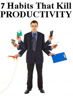 7 Habits That Kill Productivity at Work