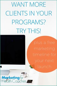 want more clients in your programs? try this!   Marketing For Health Coaches