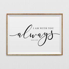 Bible Verse Wall Art, Matthew 28 20, I Am With You Always, Scripture Art With Script Font, Christian Nursery Decor