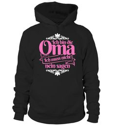 Ich bin die Oma  => #parents #father #family #grandparents #mother #giftformom #giftforparents #giftforfather #giftforfamily #giftforgrandparents #giftformother #hoodie #ideas #image #photo #shirt #tshirt