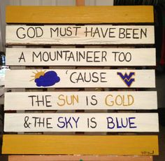 God must have been a mountaineer too!