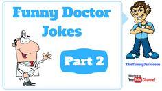 Funny Doctor jokes part 2. Jokes about medical doctors & nurses. Doctor doctor, doctor patient and nurse jokes.