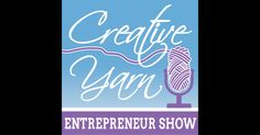 Download past episodes or subscribe to future episodes of Creative Yarn Entrepreneur Show by Marie Segares for free.