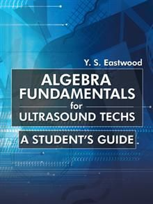 Anyone who wants to become an ultrasound technologist knows that understanding algebra and how it serves as a foundation for physics is a top priority.    In this compact guidebook, a longtime teacher who has helped many students provides clear explanations and analysis to help you land your dream job.