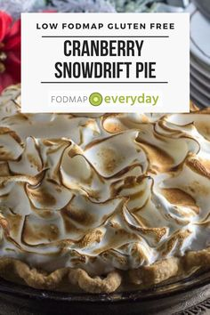 This Low FODMAP Cranberry Snowdrift Pie combines a crisp gluten-free crust with a tart cranberry filling and a sweet, billowy meringue topping. Enjoy! #glutenfree #vegetarian #dessertrecipe #holidaysrecipe  #lowfodmapdiet#fodmap #lowfodmap #fodmapeveryday #ibs #ibsdiet