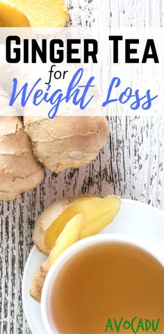 Ginger tea for weight loss | Healthy drinks to lose weight | Weightloss drinks | http://avocadu.com/use-ginger-ginger-tea-weight-loss/